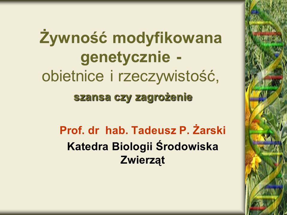 Prof. dr hab. Tadeusz P. Żarski Katedra Biologii Środowiska Zwierząt