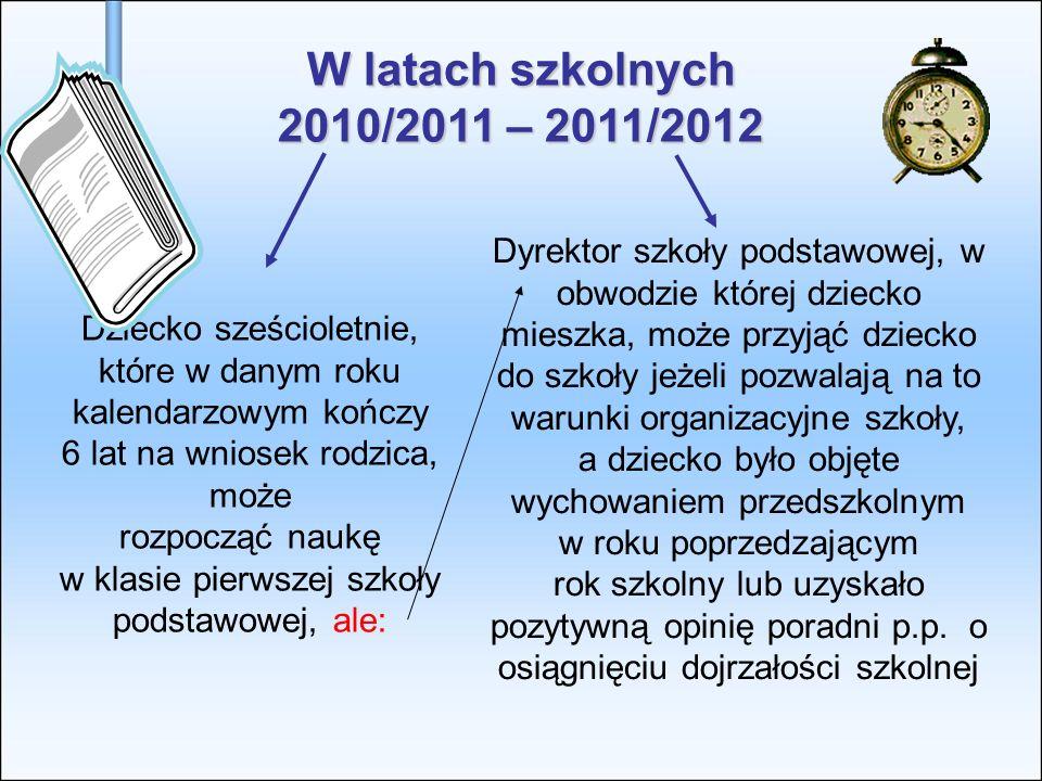 W latach szkolnych 2010/2011 – 2011/2012