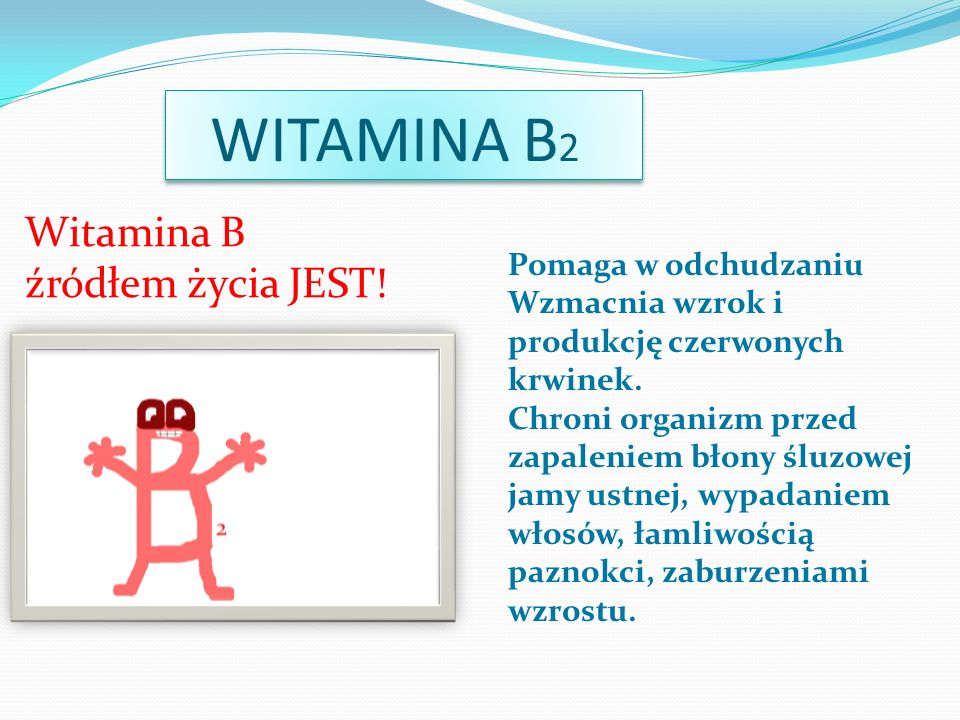 WITAMINA B2 Witamina B źródłem życia JEST! Pomaga w odchudzaniu