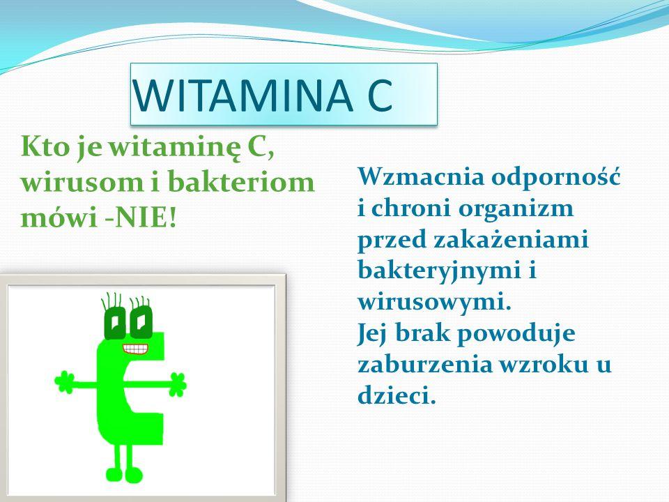 WITAMINA C Kto je witaminę C, wirusom i bakteriom mówi -NIE!