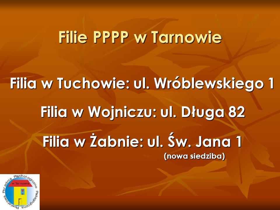 Filie PPPP w Tarnowie Filia w Tuchowie: ul. Wróblewskiego 1