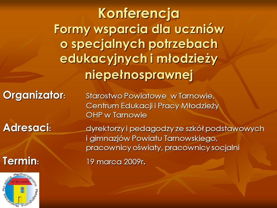 Konferencja Formy wsparcia dla uczniów o specjalnych potrzebach edukacyjnych i młodzieży niepełnosprawnej