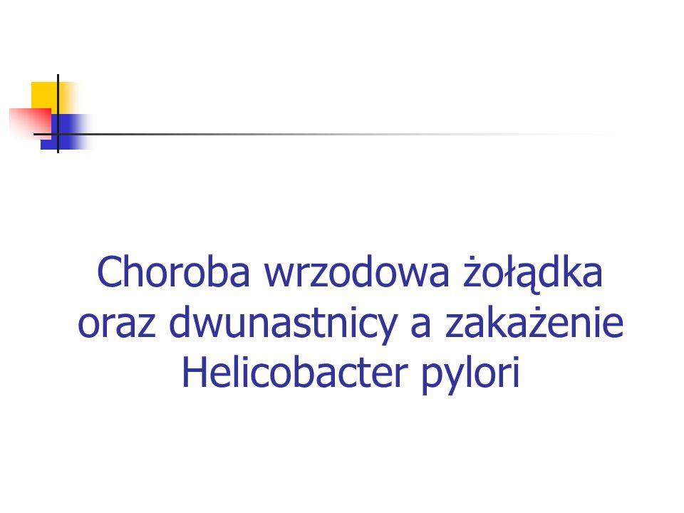 Choroba wrzodowa żołądka oraz dwunastnicy a zakażenie Helicobacter pylori
