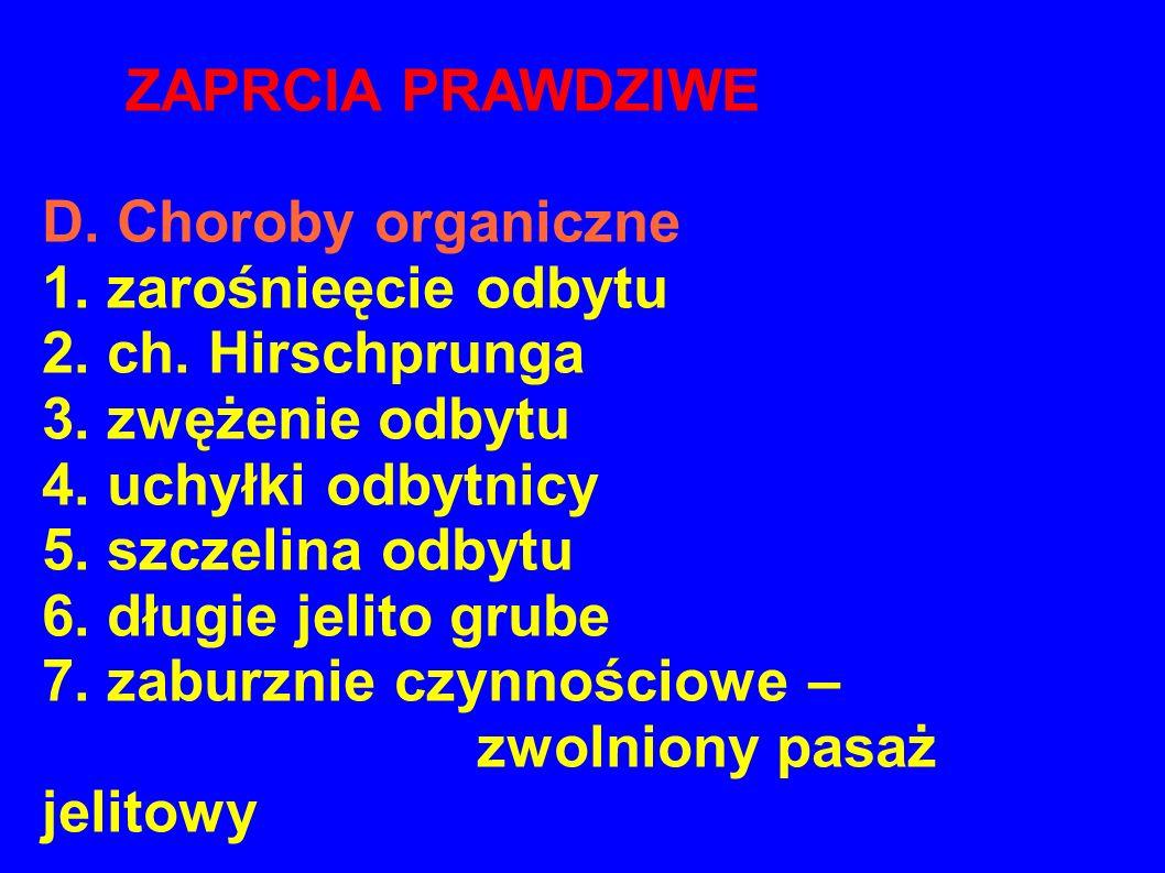 ZAPRCIA PRAWDZIWE D. Choroby organiczne 1. zarośnieęcie odbytu 2. ch