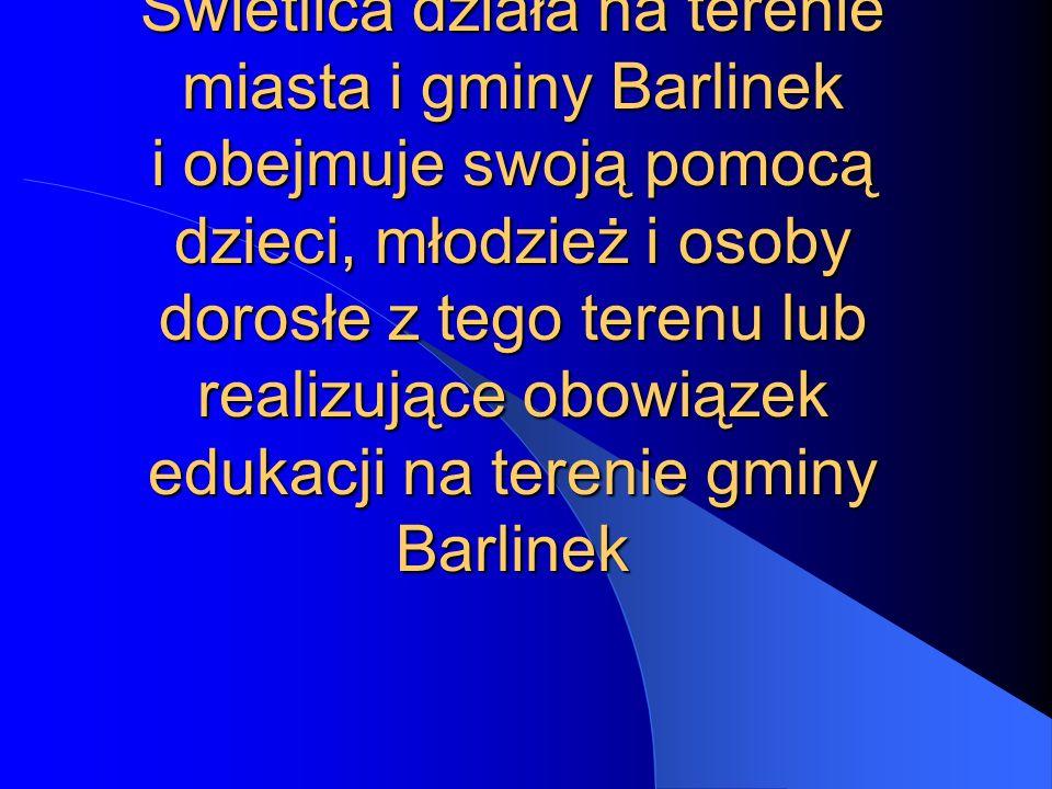 Świetlica działa na terenie miasta i gminy Barlinek i obejmuje swoją pomocą dzieci, młodzież i osoby dorosłe z tego terenu lub realizujące obowiązek edukacji na terenie gminy Barlinek