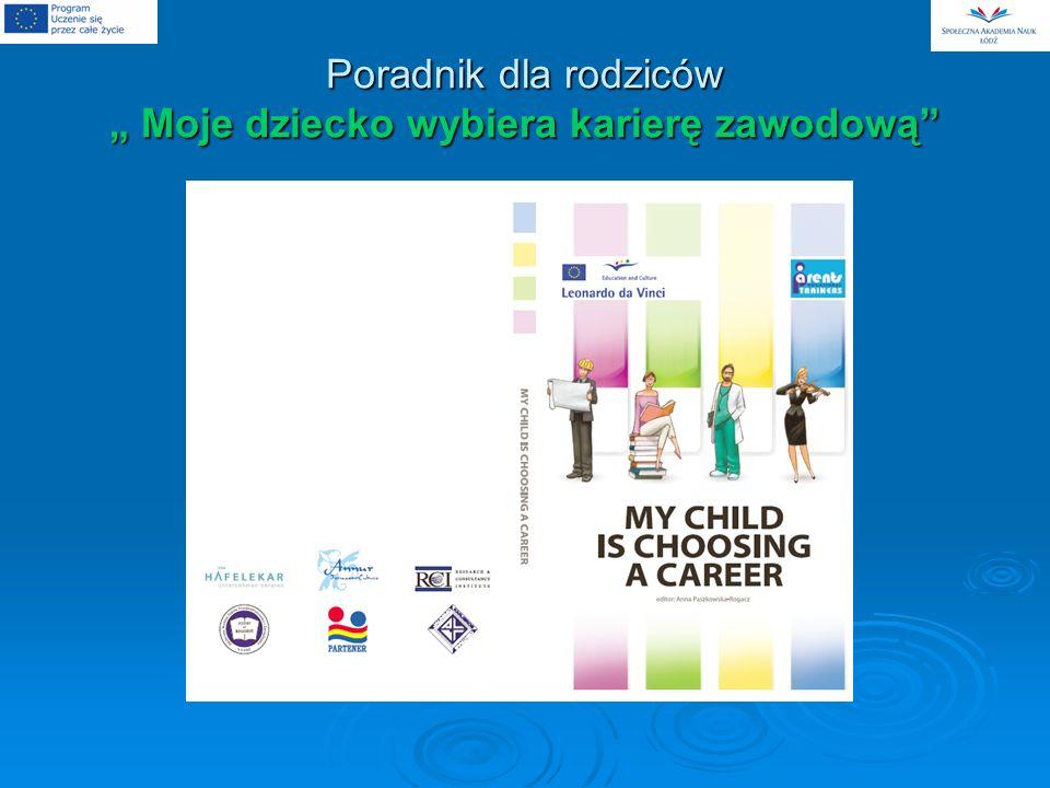 """Poradnik dla rodziców """" Moje dziecko wybiera karierę zawodową"""