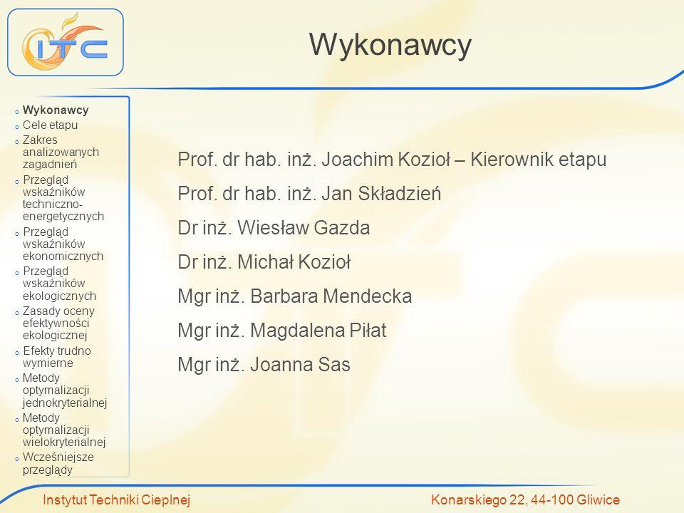 Wykonawcy Prof. dr hab. inż. Joachim Kozioł – Kierownik etapu