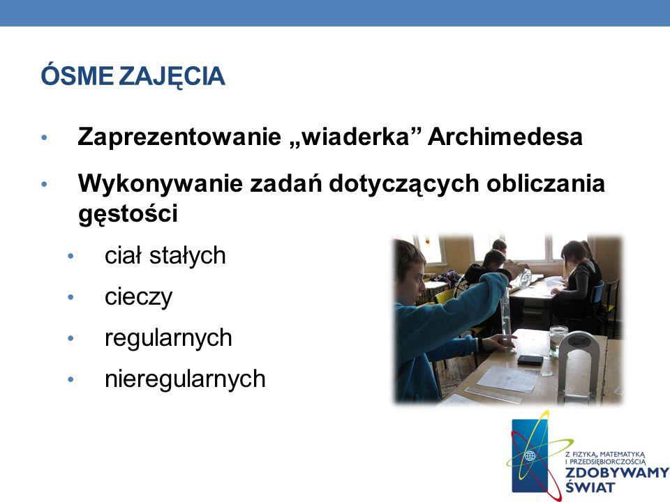 """Ósme Zajęcia Zaprezentowanie """"wiaderka Archimedesa"""