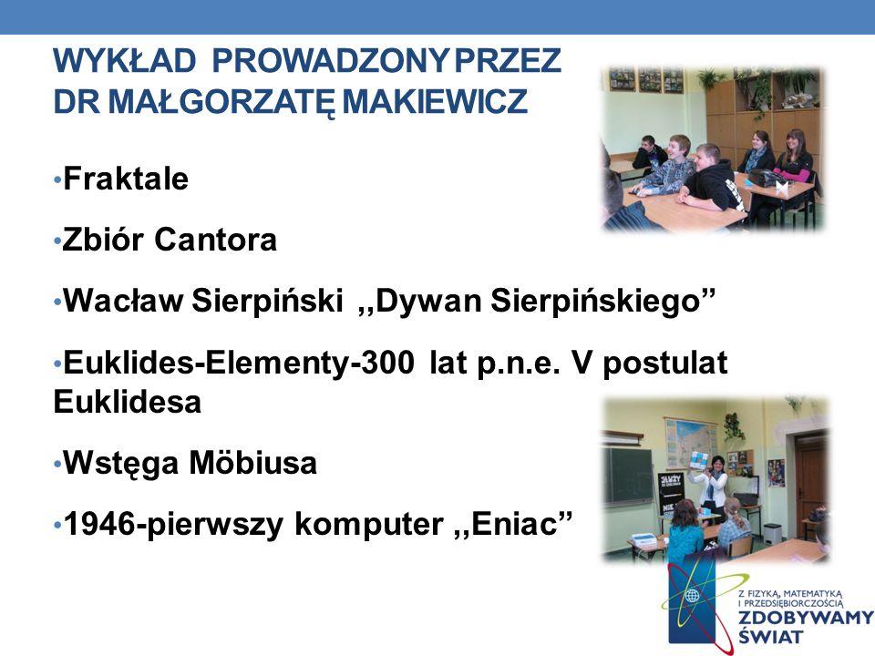 Wykład prowadzony przez dr Małgorzatę Makiewicz
