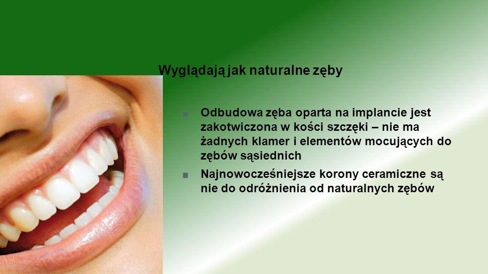 Wyglądają jak naturalne zęby