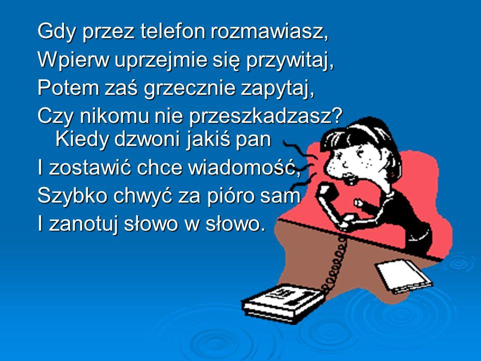 Gdy przez telefon rozmawiasz,