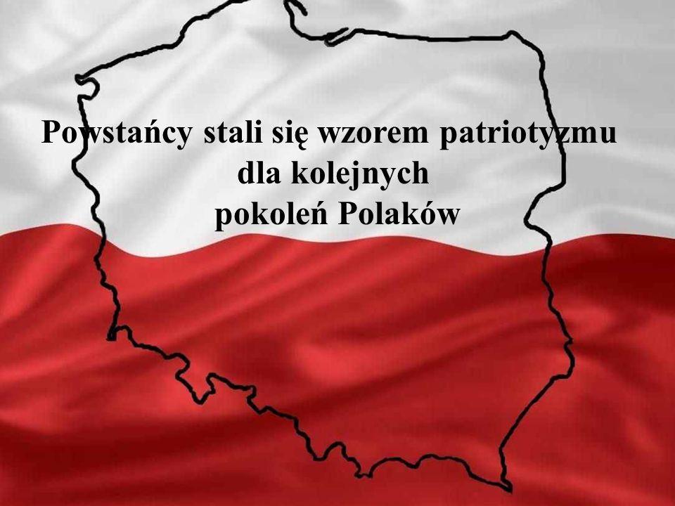 Powstańcy stali się wzorem patriotyzmu dla kolejnych pokoleń Polaków