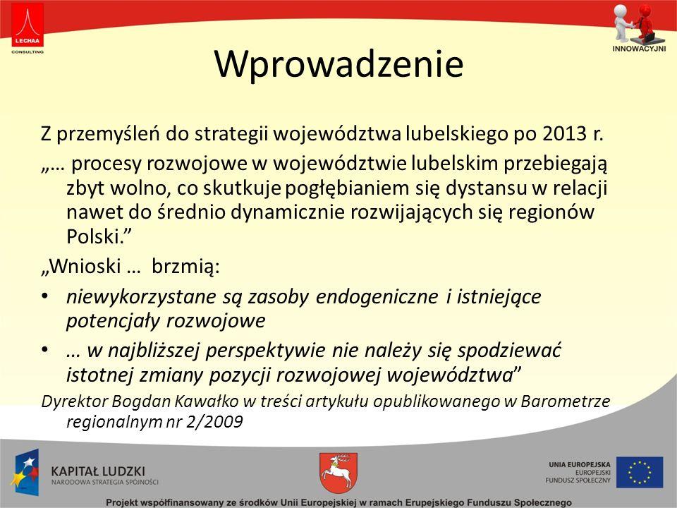 Wprowadzenie Z przemyśleń do strategii województwa lubelskiego po 2013 r.