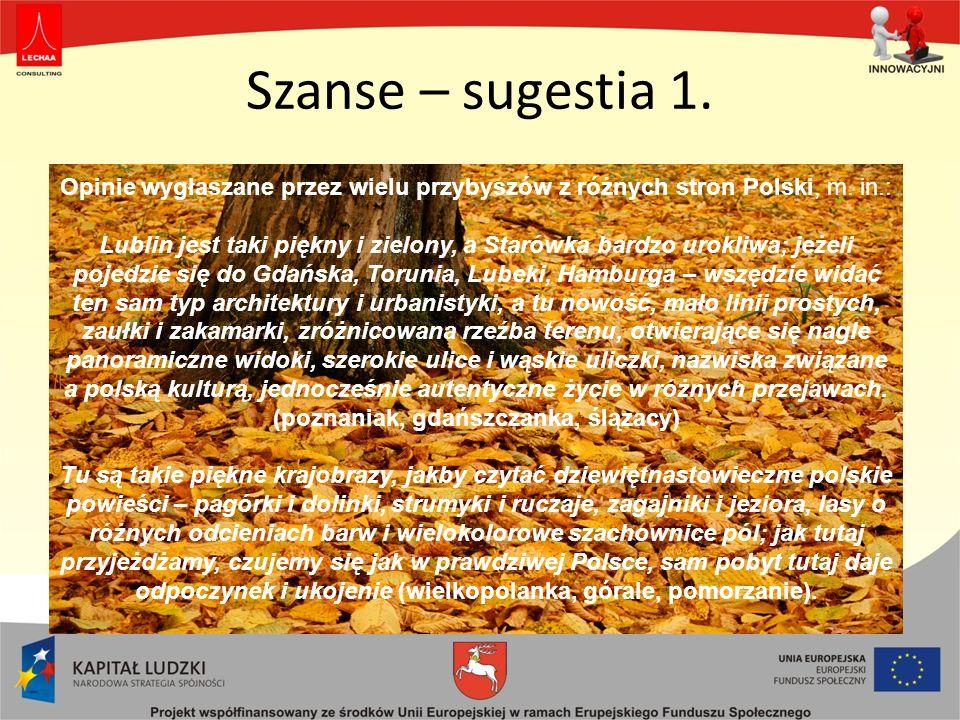 Szanse – sugestia 1. Opinie wygłaszane przez wielu przybyszów z różnych stron Polski, m. in.: