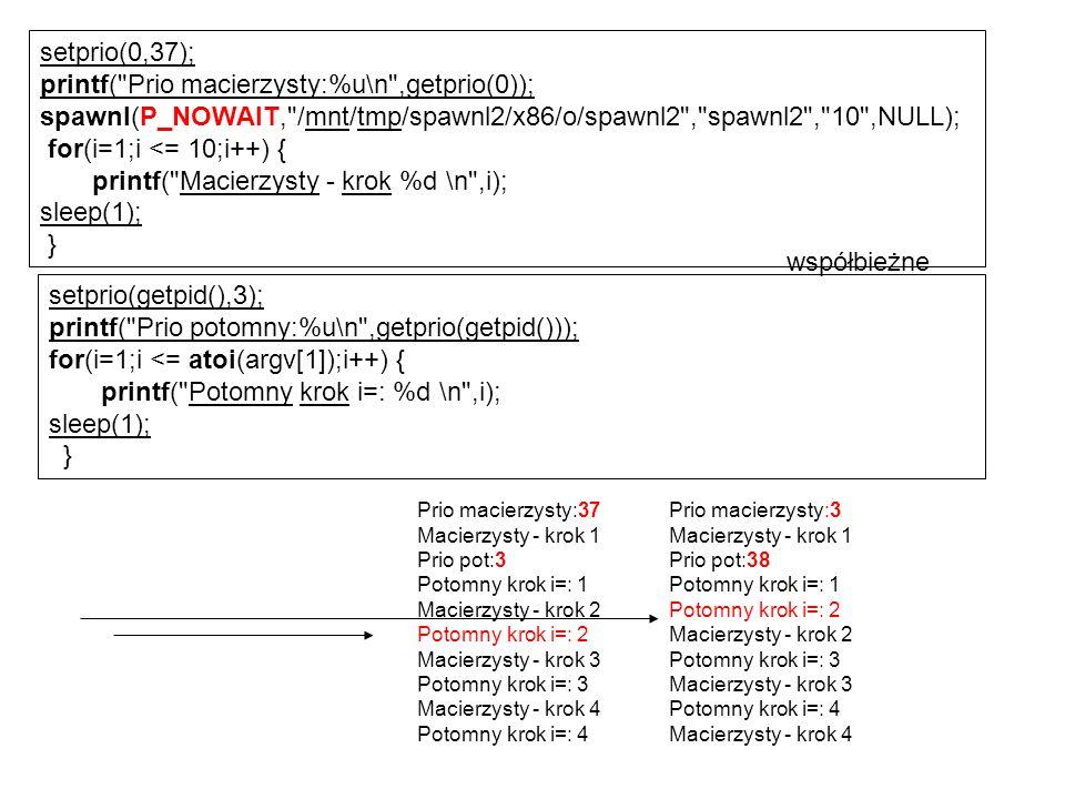 printf( Prio macierzysty:%u\n ,getprio(0));