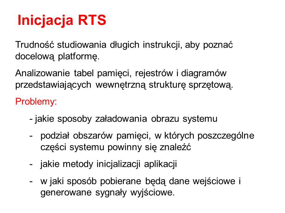 Inicjacja RTS Trudność studiowania długich instrukcji, aby poznać docelową platformę.