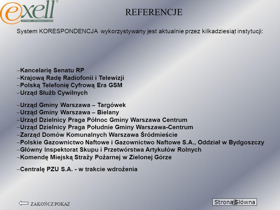 REFERENCJE System KORESPONDENCJA wykorzystywany jest aktualnie przez kilkadziesiąt instytucji: Kancelarię Senatu RP.