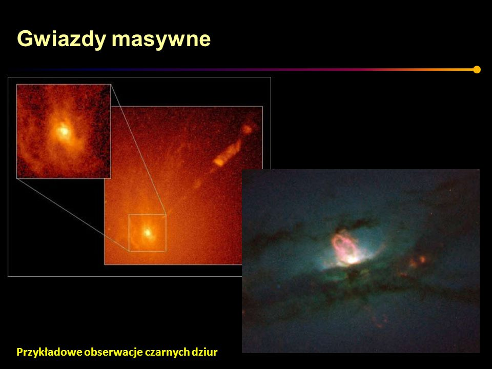 Gwiazdy masywne Przykładowe obserwacje czarnych dziur