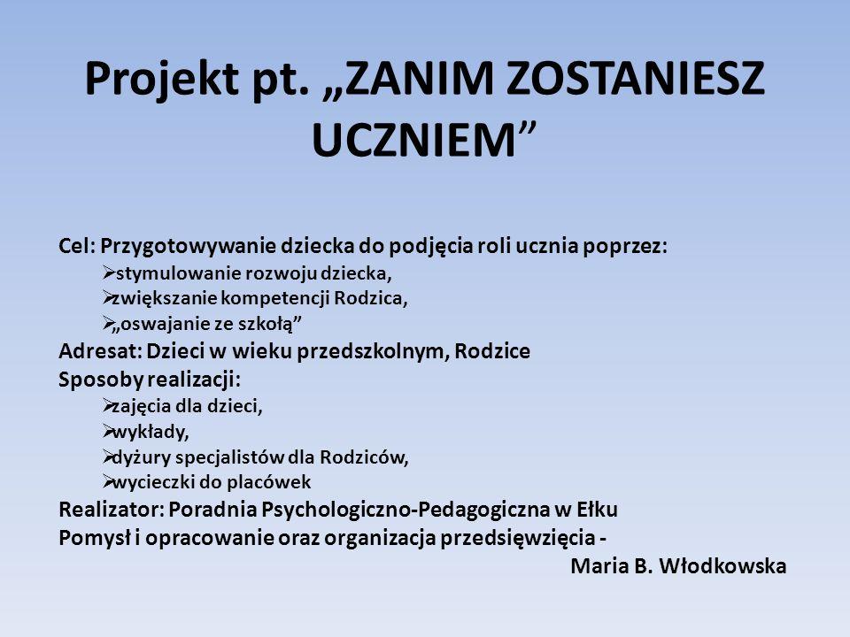 """Projekt pt. """"ZANIM ZOSTANIESZ UCZNIEM"""