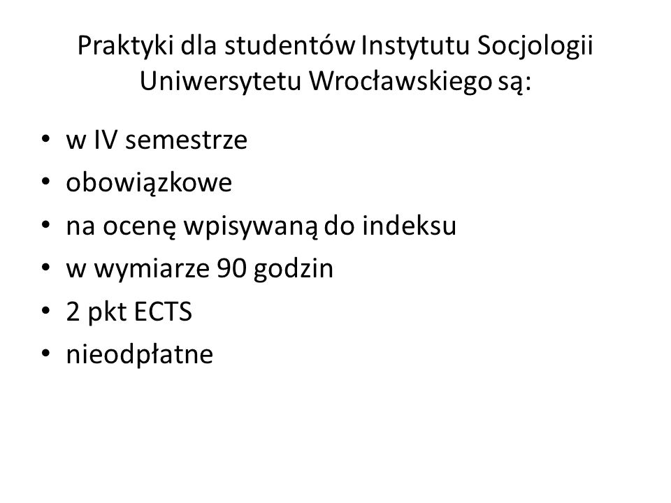 Praktyki dla studentów Instytutu Socjologii Uniwersytetu Wrocławskiego są: