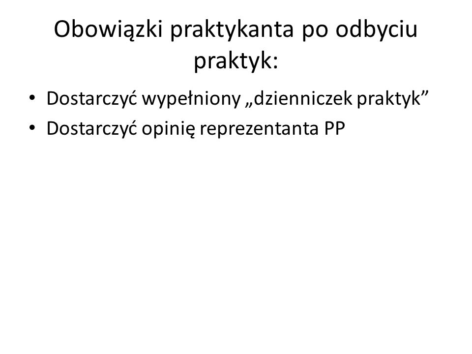 Obowiązki praktykanta po odbyciu praktyk: