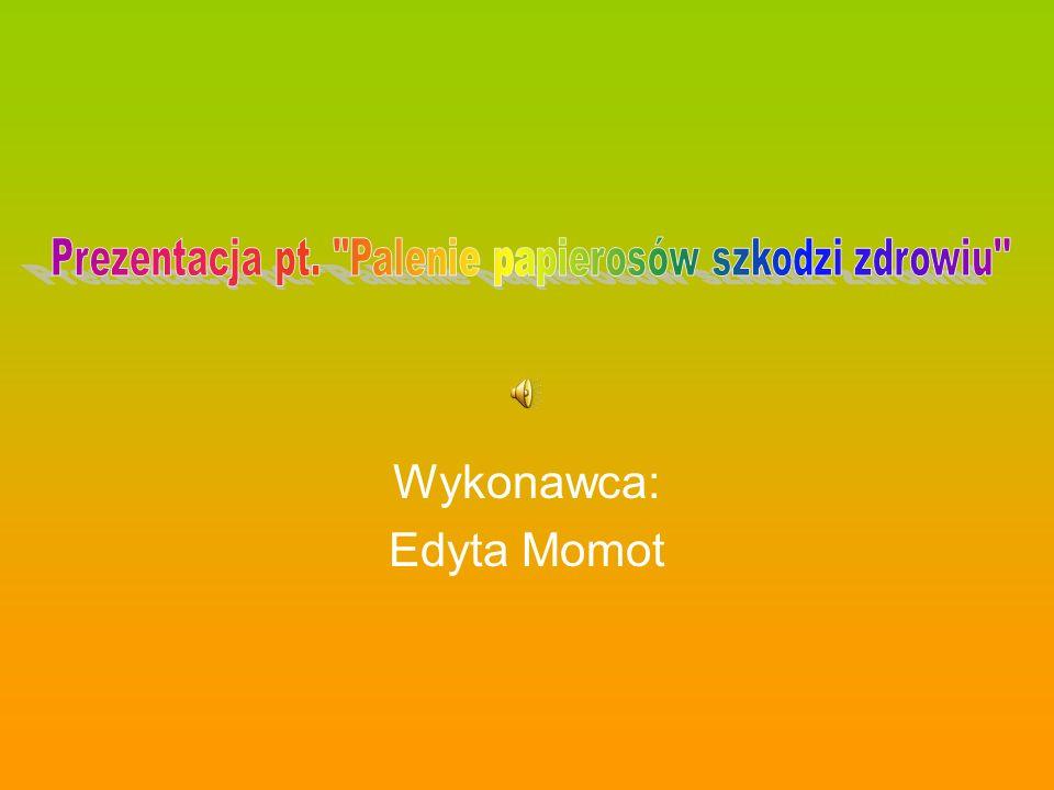 Wykonawca: Edyta Momot