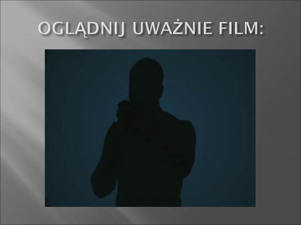OGLĄDNIJ UWAŻNIE FILM: