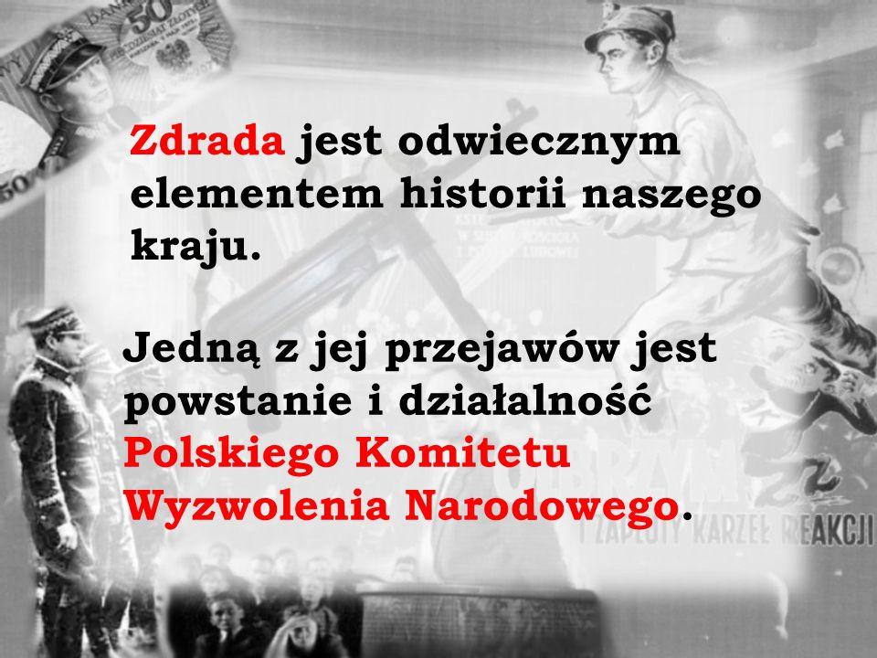 Zdrada jest odwiecznym elementem historii naszego kraju.