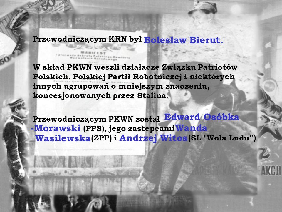 Bolesław Bierut. Edward Osóbka -Morawski Wanda Wasilewska