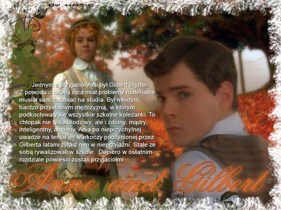 Jednym z przyjaciół Anii był Gilbert Blythe