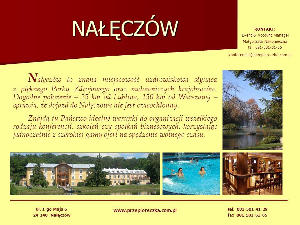 NAŁĘCZÓW KONTAKT: Event & Account Manager. Małgorzata Nakonieczna. tel. 081-501-61-66. konferencje@przepioreczka.com.pl.