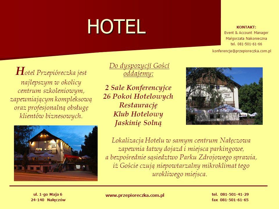 HOTEL KONTAKT: Event & Account Manager. Małgorzata Nakonieczna. tel. 081-501-61-66. konferencje@przepioreczka.com.pl.