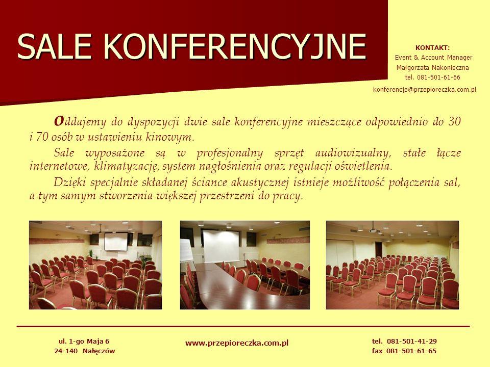 SALE KONFERENCYJNE KONTAKT: Event & Account Manager. Małgorzata Nakonieczna. tel. 081-501-61-66.
