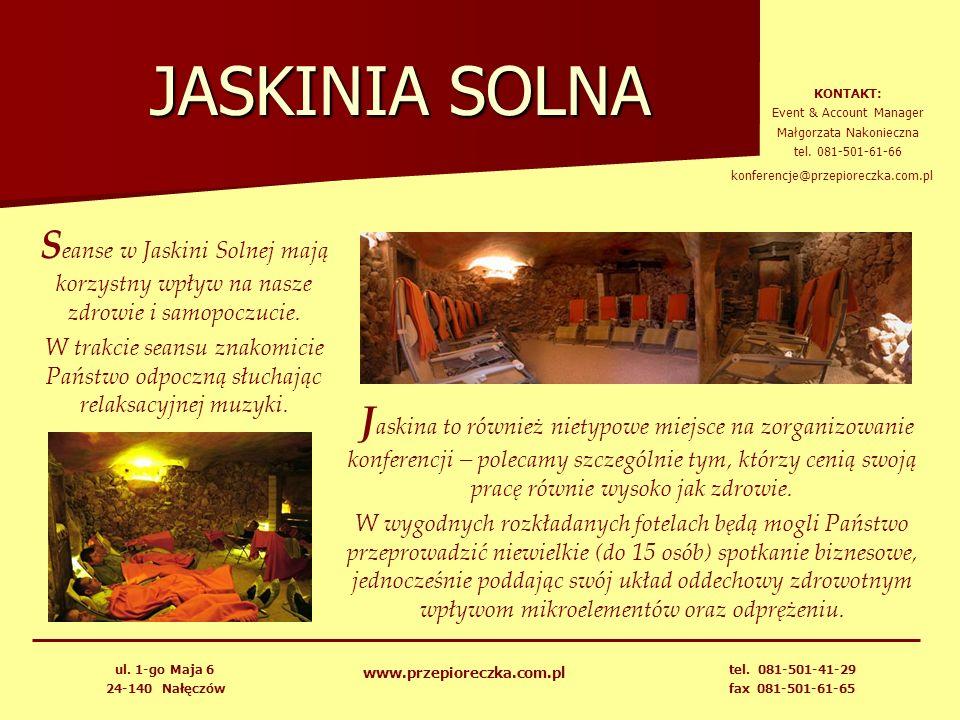 JASKINIA SOLNA KONTAKT: Event & Account Manager. Małgorzata Nakonieczna. tel. 081-501-61-66. konferencje@przepioreczka.com.pl.