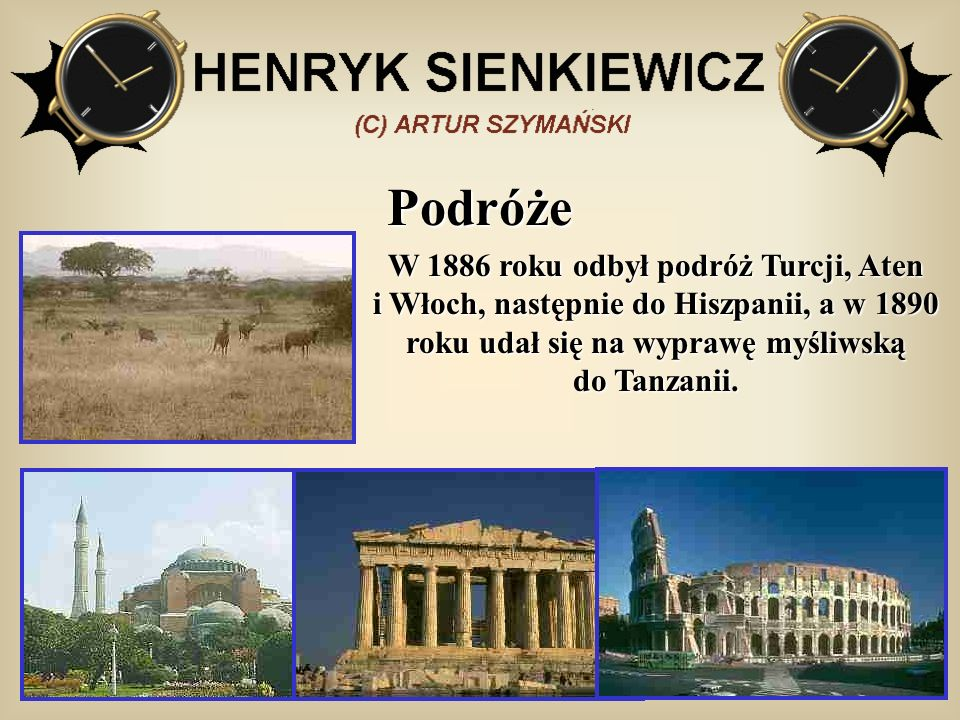 Podróże W 1886 roku odbył podróż Turcji, Aten i Włoch, następnie do Hiszpanii, a w 1890 roku udał się na wyprawę myśliwską do Tanzanii.