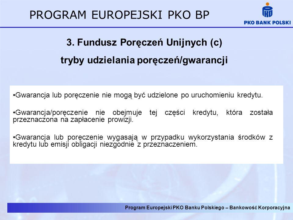 3. Fundusz Poręczeń Unijnych (c) tryby udzielania poręczeń/gwarancji