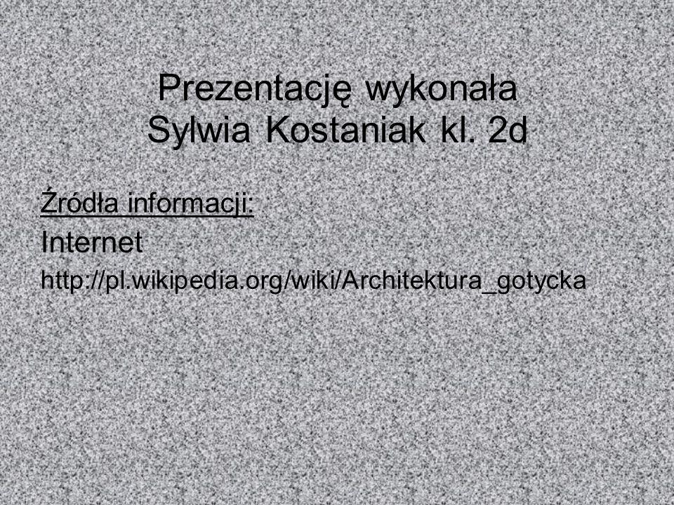 Prezentację wykonała Sylwia Kostaniak kl. 2d