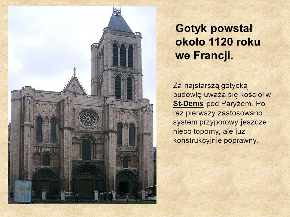 Gotyk powstał około 1120 roku we Francji.