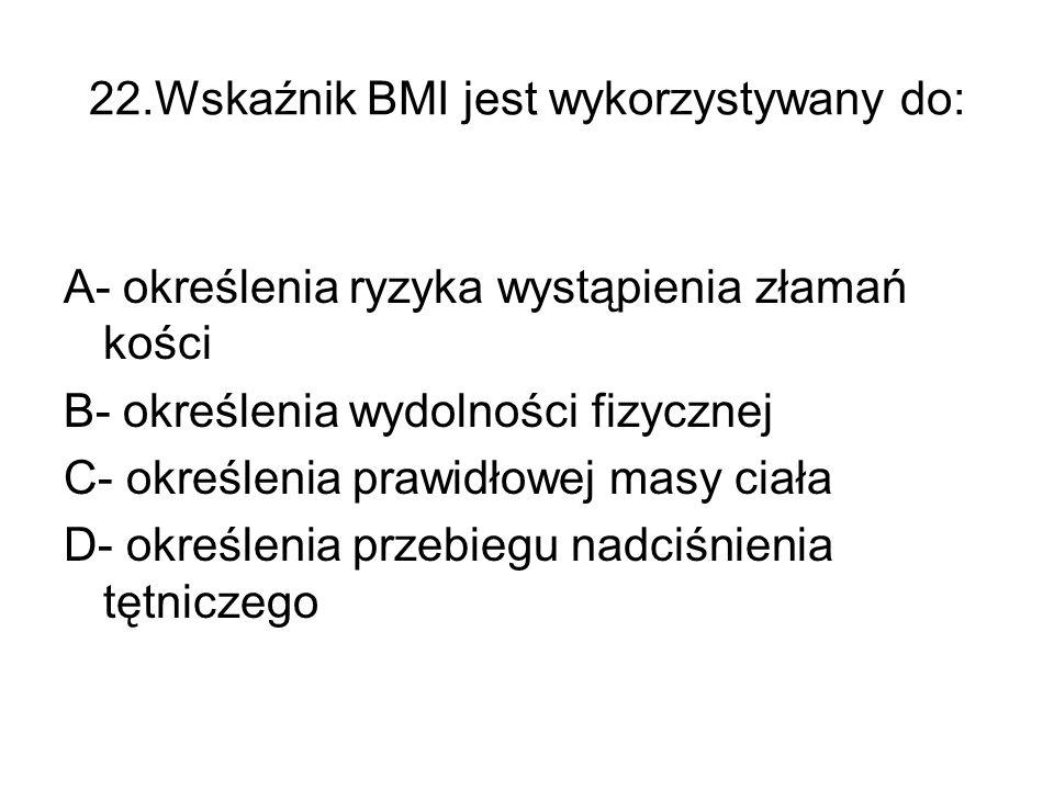 22.Wskaźnik BMI jest wykorzystywany do: