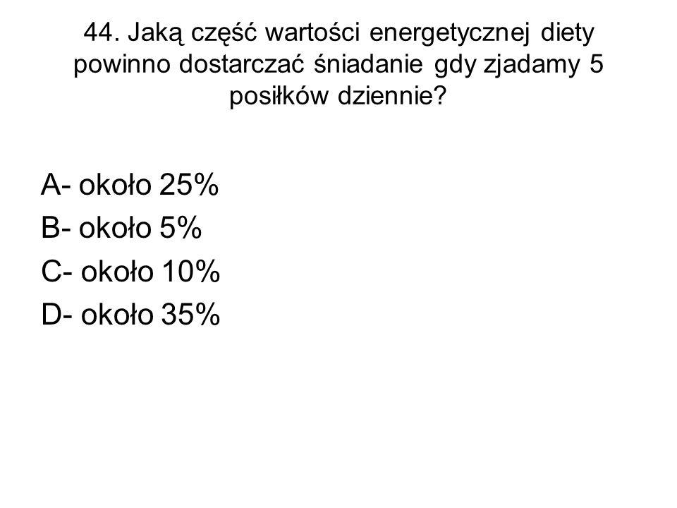 A- około 25% B- około 5% C- około 10% D- około 35%
