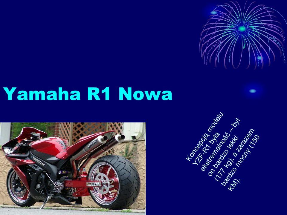 Yamaha R1 Nowa Koncepcją modelu YZF-R1 była ekstremalność – był on bardzo lekki (177 kg), a zarazem bardzo mocny (150 KM).