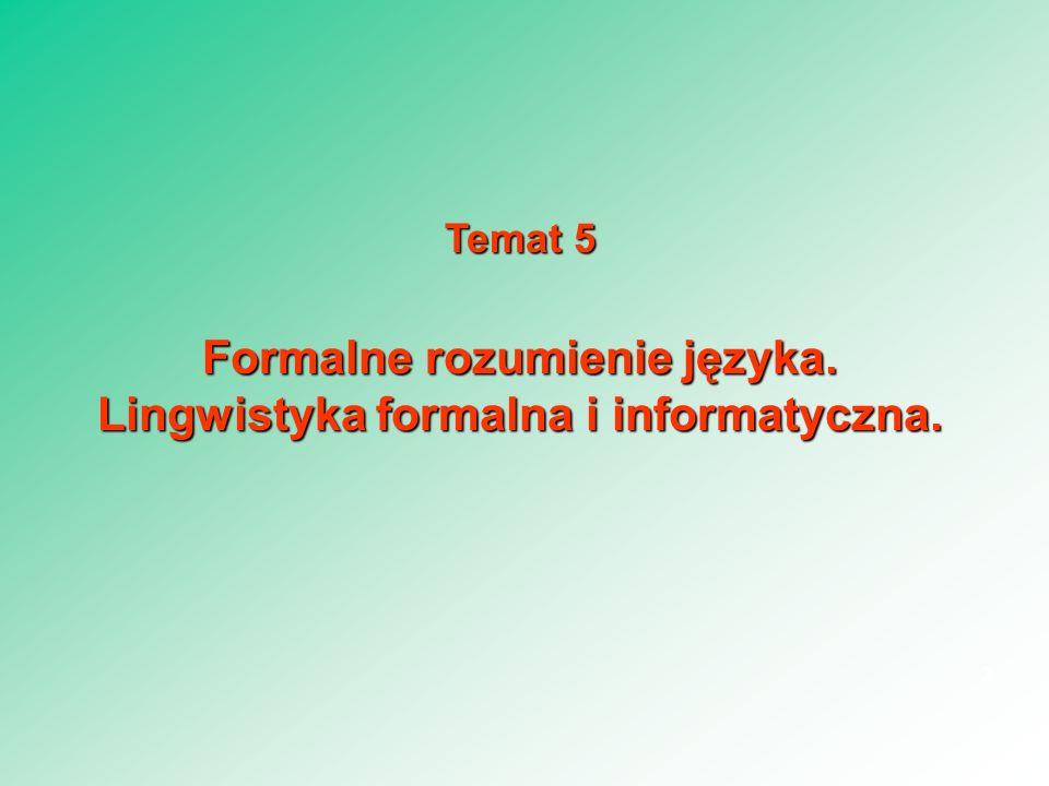 Formalne rozumienie języka. Lingwistyka formalna i informatyczna.