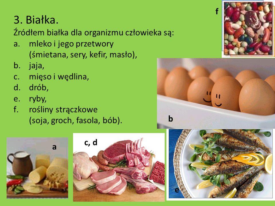 3. Białka. f Źródłem białka dla organizmu człowieka są: