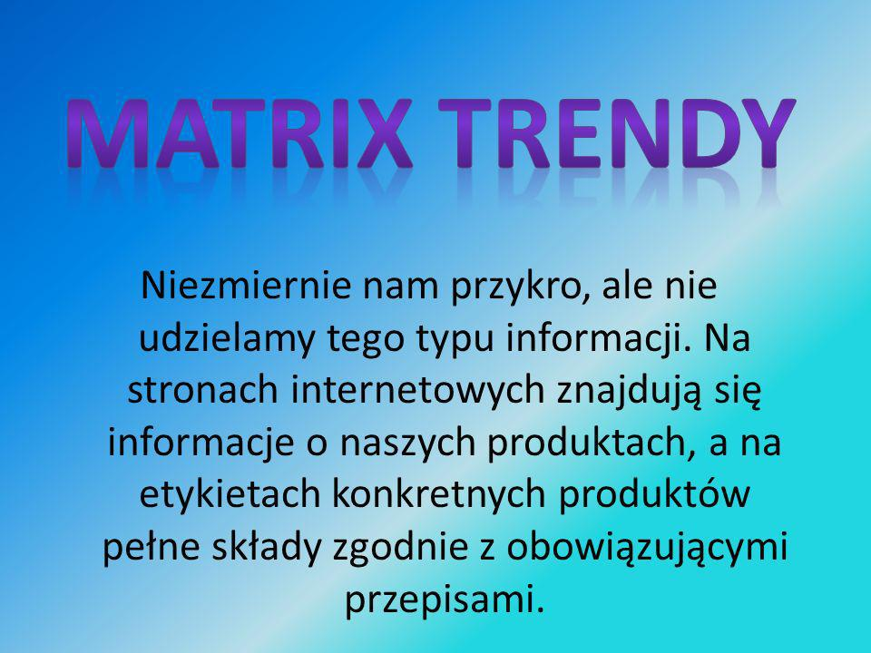 Matrix trendy