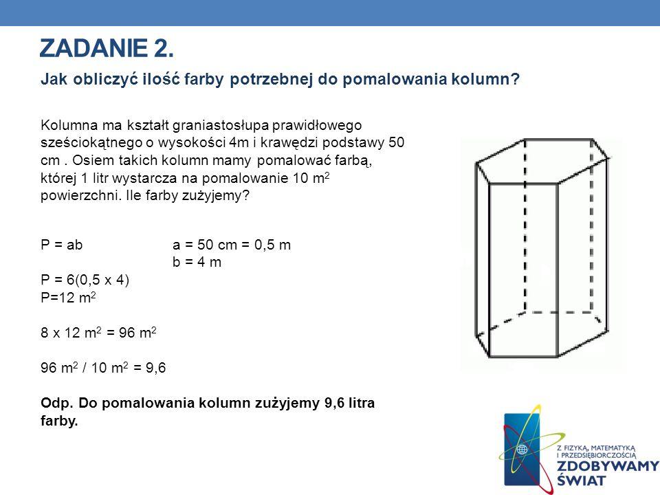 Zadanie 2. Jak obliczyć ilość farby potrzebnej do pomalowania kolumn