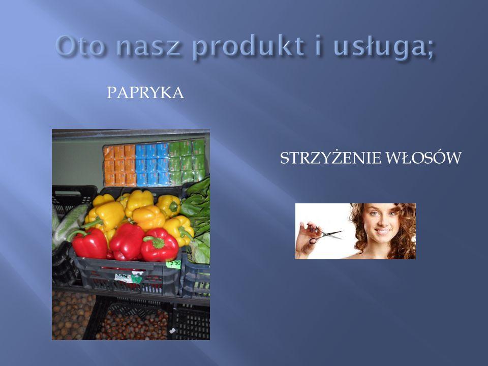 Oto nasz produkt i usługa;