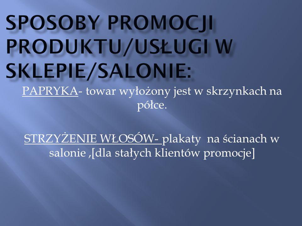Sposoby promocji produktu/usługi w sklepie/salonie:
