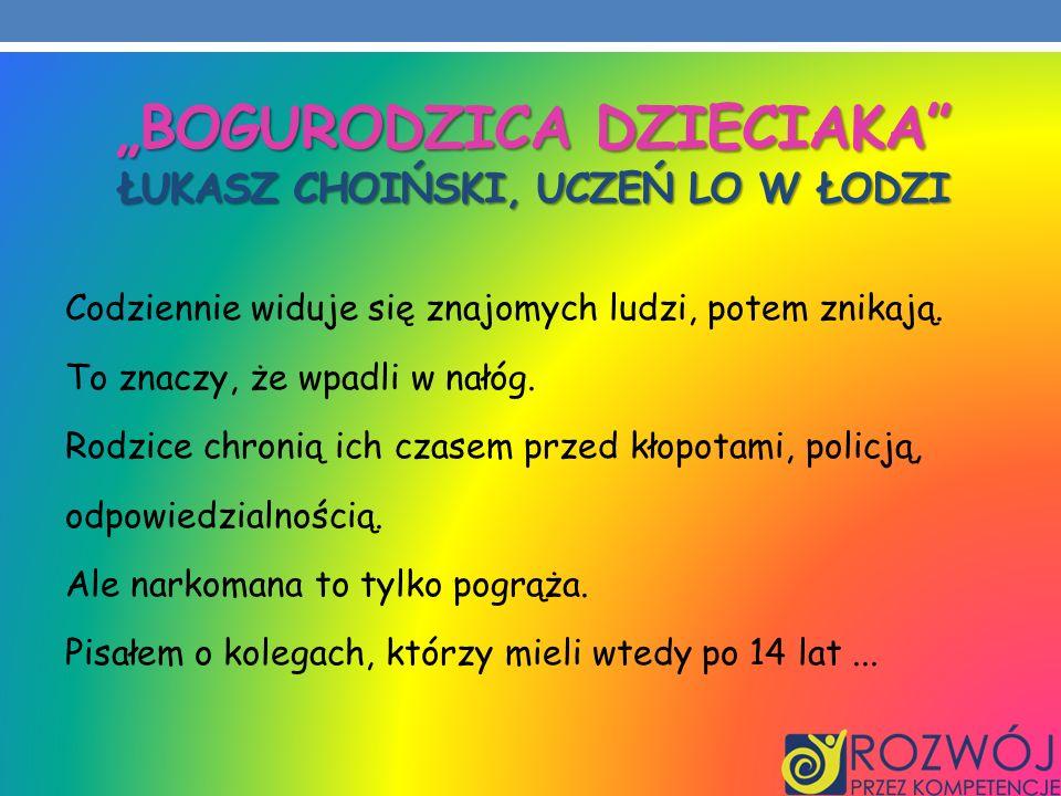 """""""Bogurodzica dzieciaka Łukasz Choiński, uczeń LO w Łodzi"""
