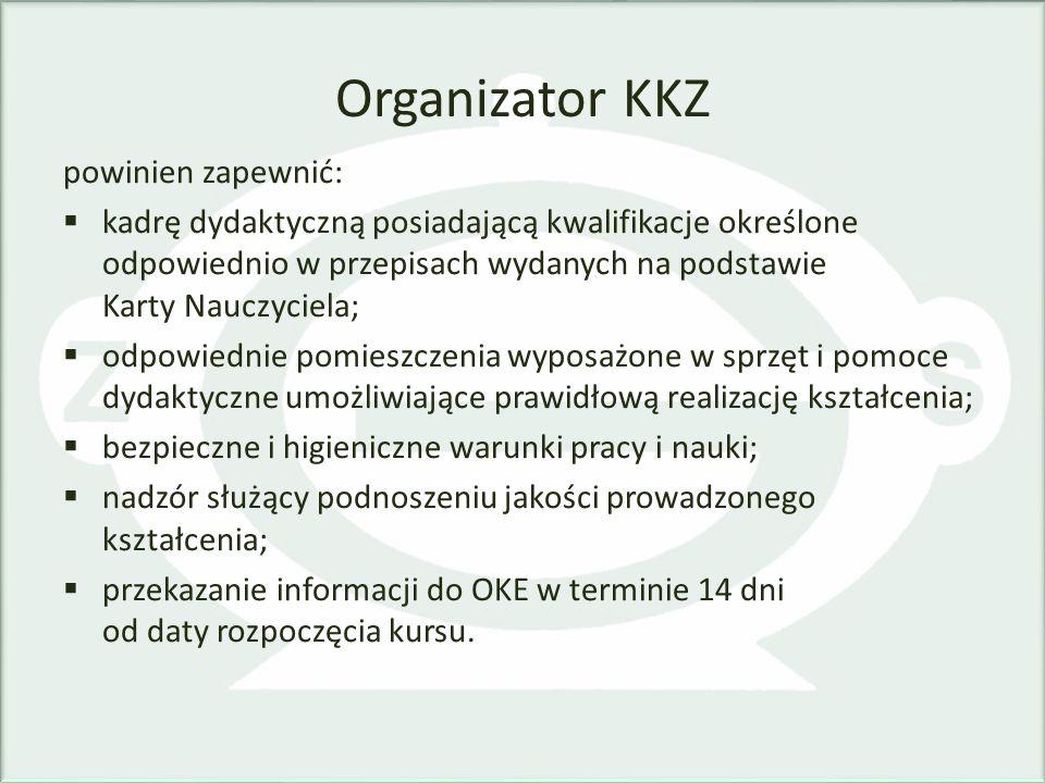 Organizator KKZ powinien zapewnić:
