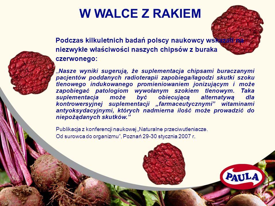 W WALCE Z RAKIEM Podczas kilkuletnich badań polscy naukowcy wskazali na. niezwykłe właściwości naszych chipsów z buraka.
